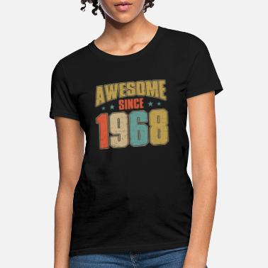 Birthday 50 Year Old Male Awesome Since 1968 Shirt