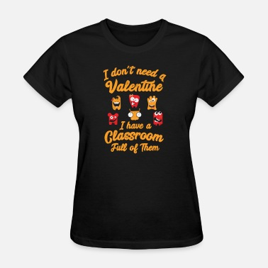 Classroom Teach Teacher Valentine's Day Classroom Teaching - Women's T-Shirt