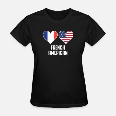 French American Flag French American Heart Flags - Women's T-Shirt
