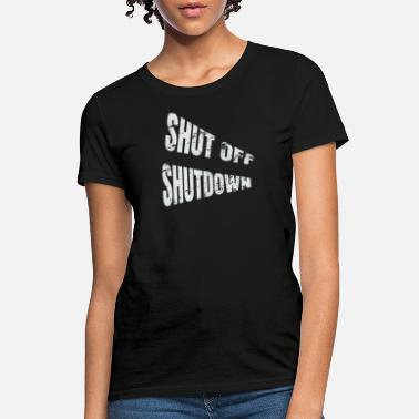Shut Off Please shut off the shutdown, Mr. President - Women's T-Shirt