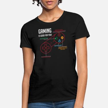 Gamer Gaming is Good for You - Women's T-Shirt