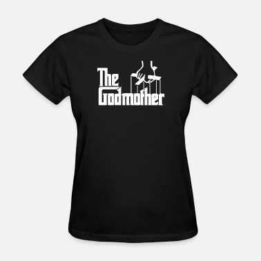 For Godmother The Godmother - Women's T-Shirt