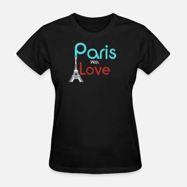 From Paris With Love Paris With Love - Women's T-Shirt