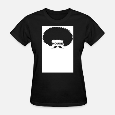 Soulful House Funky Hair Party Afro Soul House Groove EDM Soul - Women's T-Shirt