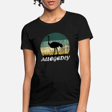 Ostrich ALLEGEDLY FUNNY OSTRICH RETRO VINTAGE - Women's T-Shirt