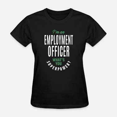 Employment Office Employment Officer Gift - Women's T-Shirt