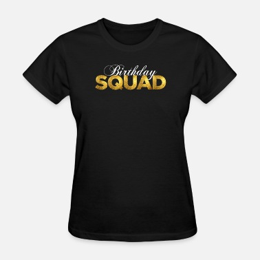 40th Birthday Girl Birthday Squad - Women's T-Shirt