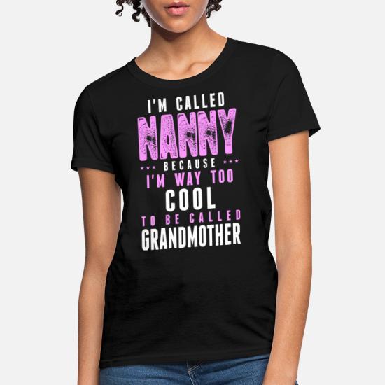 Gigi Im Way Too Cool.. I/'m Called Because Cool To Be Premium Tee T-Shirt