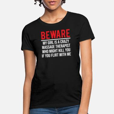 School Kills Beware My Girl Massage Therapist Boyfriend T-shirt - Women's T-Shirt