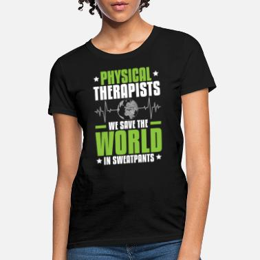 Physical Therapy Physical Therapist Physiotherapy - Women's T-Shirt