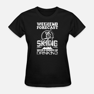 Porn Skis Skiing - Skiing with a chance of drinking - Women's T-Shirt