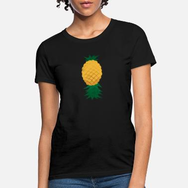 Upside Upside Down Pineapple Fruit lover Gift Idea - Women's T-Shirt