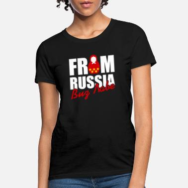 Russia From Russia - Women's T-Shirt