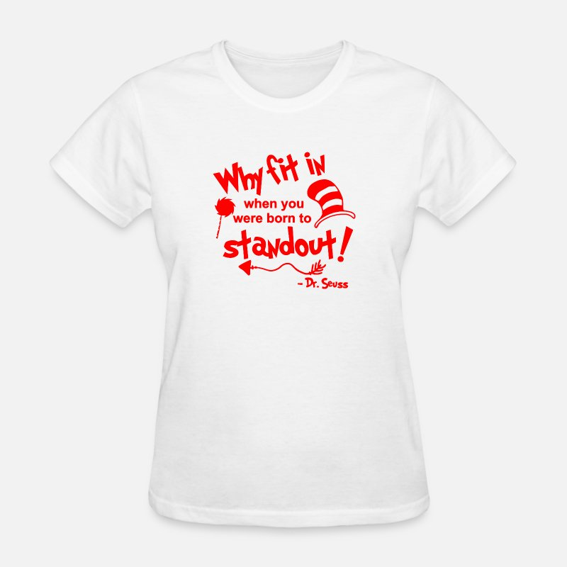 Dr Seuss Why Fit In Quote Svg Back To School Womens T Shirt