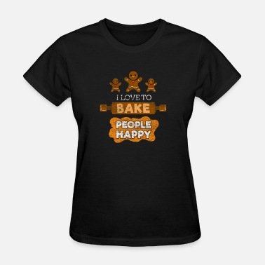 Happy Cooking Quotes I Love to Bake People Happy Cupcake Cupcakes Cake - Women's T-Shirt