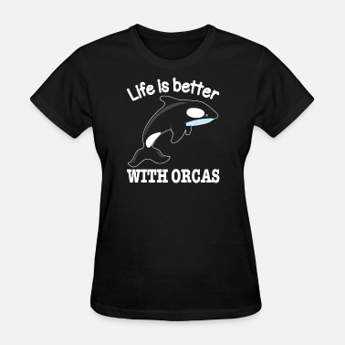 Cute Killer Cute killer whale - life is better with o - Women's T-Shirt