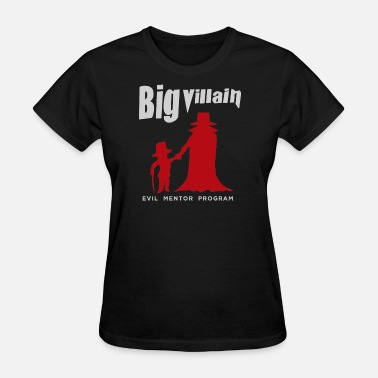 Villain Big Villain - Women's T-Shirt