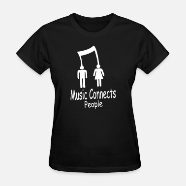 Connected Music Music Connects People - Women's T-Shirt