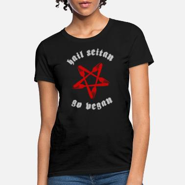 Hail Seitan, Go Vegan - Women's T-Shirt