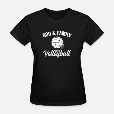 The Family Gaming Team God Family Volleyball TShirt Team Player Game Day Mom Dad - Women's T-Shirt