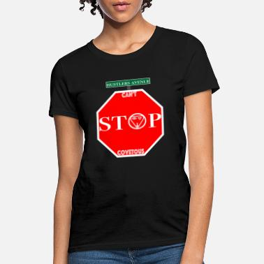 Covetousness cant stop covetous - Women's T-Shirt