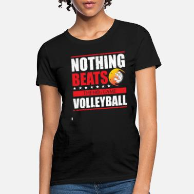 NOTHING BEATS VOLLEYBALL - Women's T-Shirt