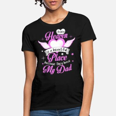 Place I know heaven is a beautiful place dad t shirt - Women's T-Shirt