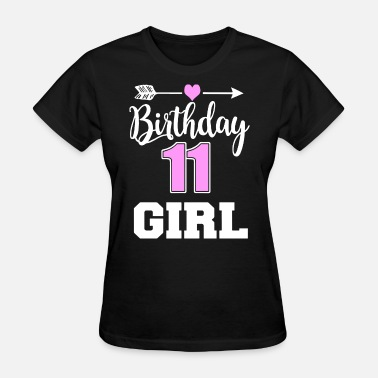 11 Birthday Girls birthday 11 girl birthday t shirts - Women's T-Shirt
