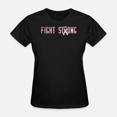 Be Strong Be Inspired Fight Strong Pink Cancer Ribbon Motivational Inspiration - Women's T-Shirt