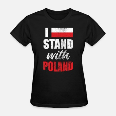 Flags Slogans I Stand With Poland Slogan - Women's T-Shirt