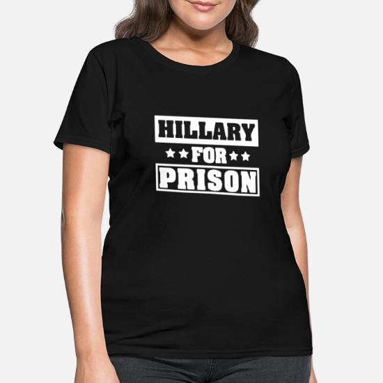 697391a5 Hillary Clinton For Prison Trump Funny Political t Women's T-Shirt ...