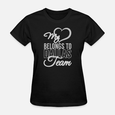 Debbie Does Dallas Dallas - My heart belongs to dallas team - Women's T-Shirt