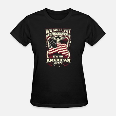 Porn United States Of America Patriot - We will put a boot in your ass - Women's T-Shirt