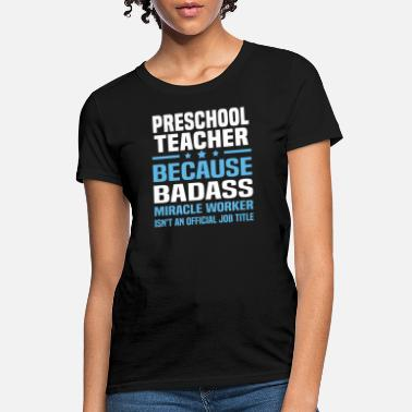 Funny Preschool Teacher Preschool Teacher - Women's T-Shirt
