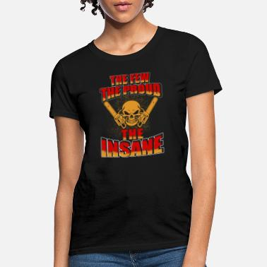 Grisons Woodcutter - the few the proud the insane - Women's T-Shirt
