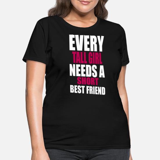 d723162dd Front. Back. Back. Design. Front. Front. Back. Design. Front. Front. Back.  Back. Short T-Shirts - Every Tall Girl Needs A Short Best Friend ...