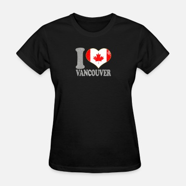 Vancouver Maple I Love Vancouver Canadian Flag Pride Maple Leaf - Women's T-Shirt