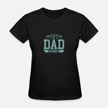 Painter Dad Painter Dad - Women's T-Shirt