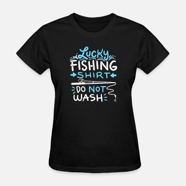 Sea Wash lucky fishing - do not wash - Women's T-Shirt