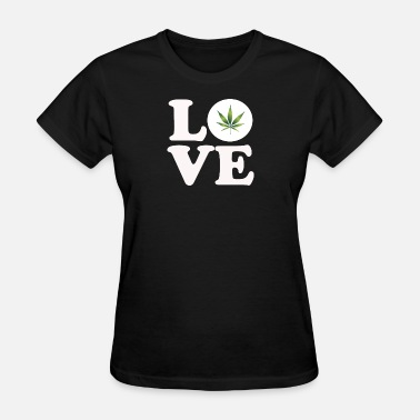 Weed Love love weed - Women's T-Shirt