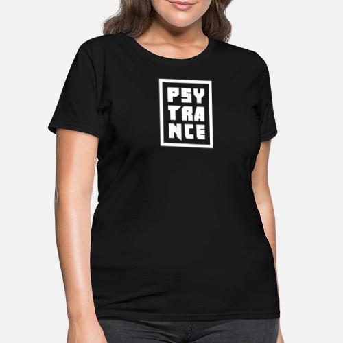 c45f5482eb04b Psytrance - Electronic Music Trance Raver EDM Women s T-Shirt ...