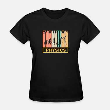 Science Evolution Physics Shirt - Science - Physics evolution - Women's T-Shirt