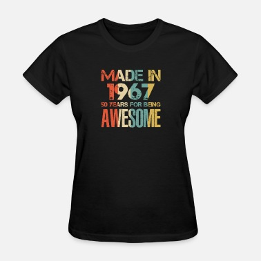 Born In 1967 Made In 1967 51 Years Of Awesomeness t-shirt - Women's T-Shirt