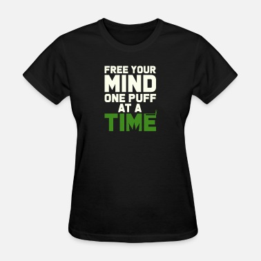 Kush Puff Free your Mind one Puff at a Time - Women's T-Shirt