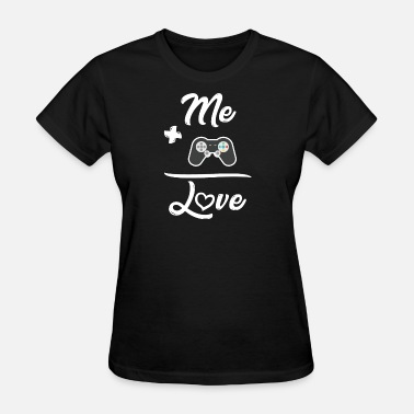 Funny Games Game Gaming Funny Gift - Women's T-Shirt