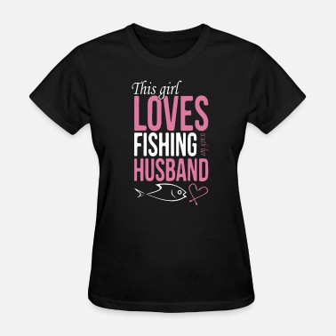 Fishing Husband Loves Fishing Husband Shirt - Women's T-Shirt