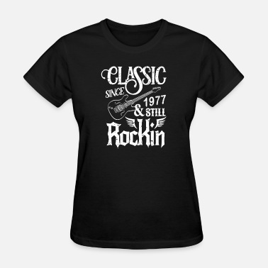 Classic Since 1977 Classic Since 1977 And Still Rockin - Women's T-Shirt