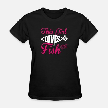 Fish Girl Fishing - THIS GIRL LOVES TO FISH - Women's T-Shirt