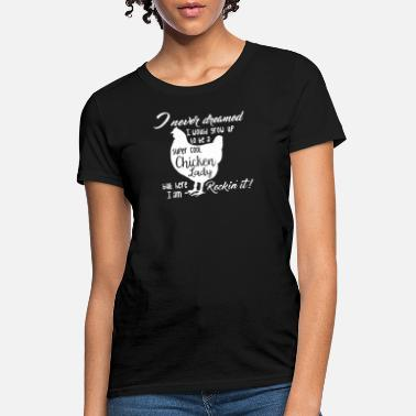 Chicken Chicken Lady - Women's T-Shirt