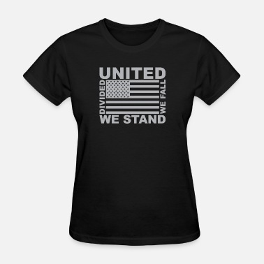United We Stand Divided We Fall United We Stand, Divided We Fall - Women's T-Shirt